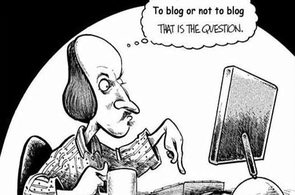 To Blog or Not to Blog… That is the Question